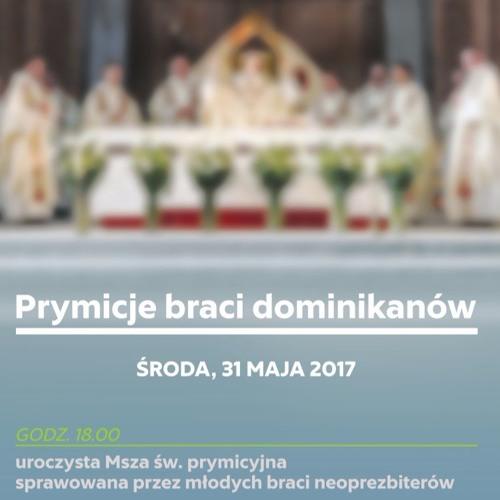 Paweł Krupa OP - Msza prymicyjna braci dominikanów 31.05.2017