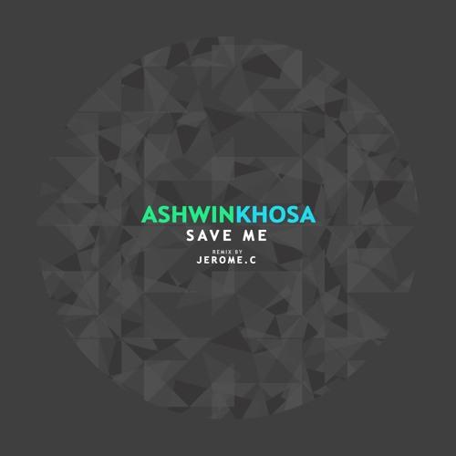 BM126 ASHWIN KHOSA - Save Me