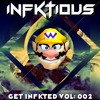 INFKTIOUS - Get Infkted Vol: 002 [Live Set]
