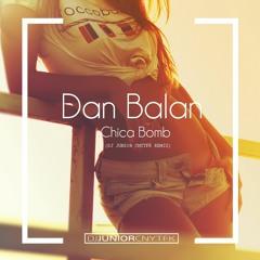 Dan Balan - Chica Bomb (DJ Junior CNYTFK Remix)