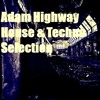Adam Highway - House & Techno Selection