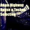Adam Highway - House & Techno Selection