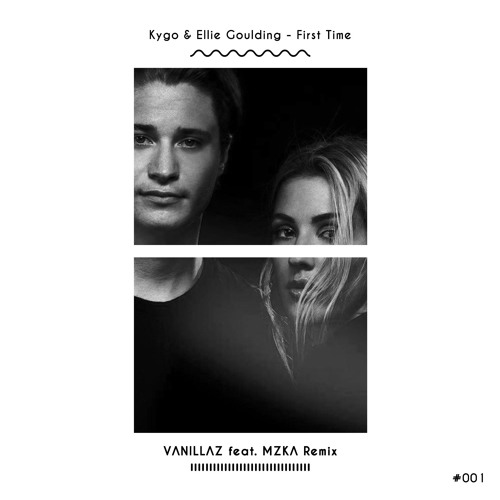 Kygo Amp Ellie Goulding First Time Vanillaz Feat Mzka