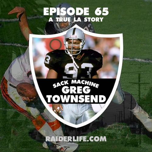 Episode 65 | #93 Greg Townsend Special Guest