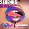 Jason Derulo - Swalla Ft. Nicki Minaj & Ty Dolla $ign (Sevenrs Remix)