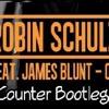 Robin Schulz – OK (feat. James Blunt) ( Counter Bootleg )
