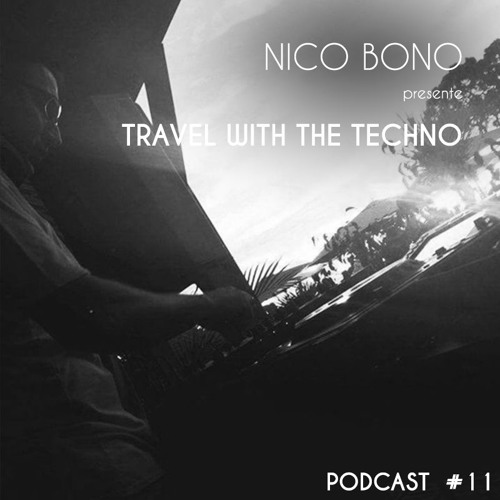 Travel With The Techno Nico Bono Podcast #11 Free Download