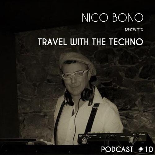 Travel With The Techno Nico Bono Podcast #10 Free Download