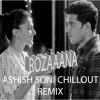 ROZANA [NAAM SHABANA] ASHISH SONI CHILLOUT REMIX