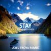 Zedd, Alessia Cara - Stay (Axel Troya Remix)