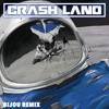 Crash Land (BIJOU Remix)