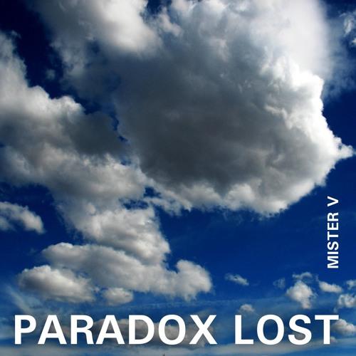 Paradox Lost by Mister V