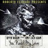Offer Nissim feat. Amit Zach Adam - You Need My Love (Roberto Ferrari Rework)