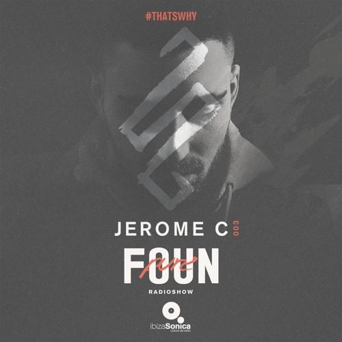 PURE FOUN 003 · JEROME C · Ibiza Sonica Radio