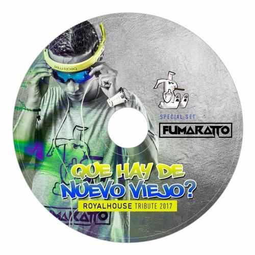 Qué hay de nuevo viejo  -Fumaratto LiveSet RoyalHouse Tribute 01.Junio.17)  by Fumaratto VI  a59f4792f08