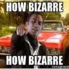 HOW BIZARRE