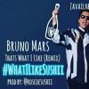 Thatswhatilikesushii Bruno Mars Thats What I Like Remix Prodby Roscoesushii Mp3