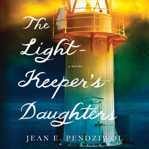 THE LIGHTKEEPER'S DAUGHTER By Jean E. Pendziwol