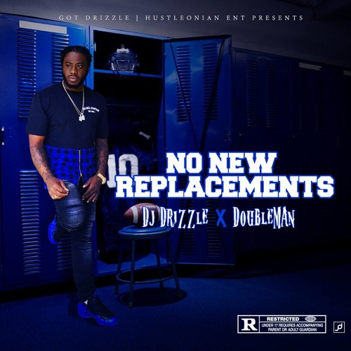 Dj Drizzle - No New Replacements Ft Doubleman (Dirty)