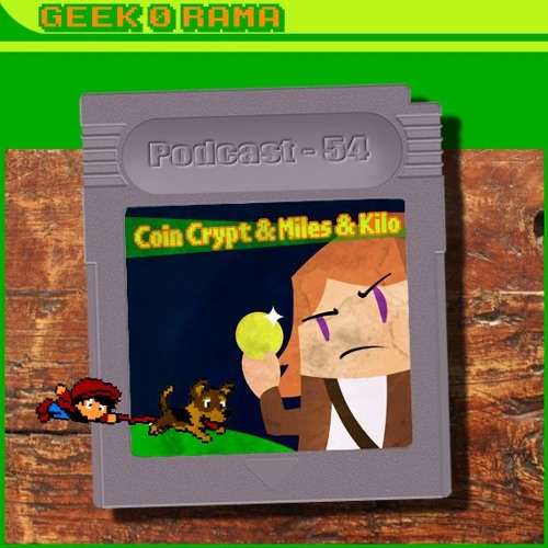 Episode 054 Geek'O'rama - Coin Crypt & Miles and Kilo | Alpha Go a gagné
