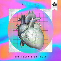 Dom Dolla & Go Freek - Define