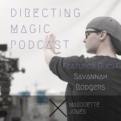 A Conversation w/ Savannah Rodgers, Kansas-based writer/director