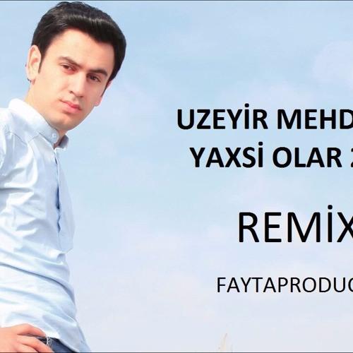 Djfayta Uzeyir Mehdizade Yaxsi Olar Remix 2017 Spinnin Records