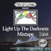 Light Up The Darkness Mixtape Hosted by Bobby Hustle