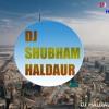 MAIN PHIR BHI TUMKO CHAHUNGA[ HARD BASS MIX] DJ VIKAS AND SHUBHAM HALDAUR
