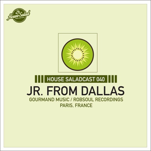 House Saladcast 040 | Jr From Dallas