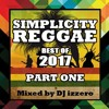 Simplicity Reggae Mix - BEST OF 2017 - PART ONE
