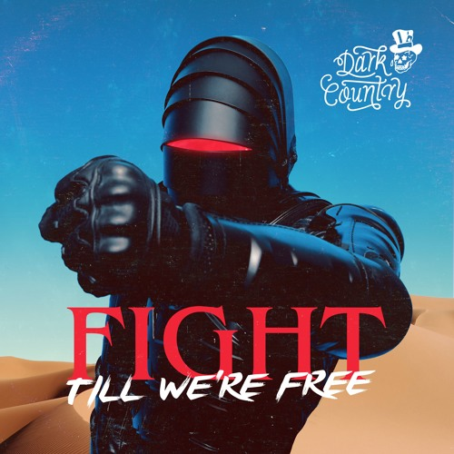 Dark Country - Fight Till We're Free