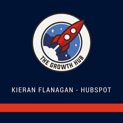 Kieran Flanagan - VP of Marketing at HubSpot - How To Acquire & Monetise Freemium SaaS Customers