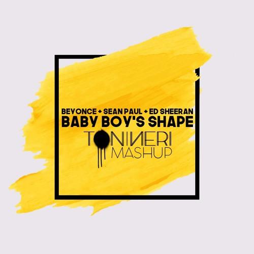 Beyoncé x Sean Paul x Ed Sheeran - Baby Boy's Shape (Toni Neri Mashup)