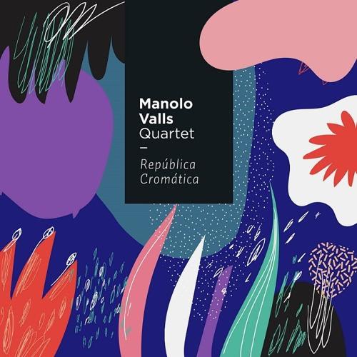 Manolo Valls Quartet -República Cromática (Sedajazz Records, 2017)