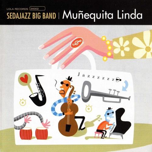 Sedajazz Big Band -Muñequita Linda (Lola Records, 2001)