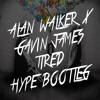 Alan Walker x Gavin James - Tired (HYPE Bootleg) [OVER 1 MLN VIEWS ON YOUTUBE]