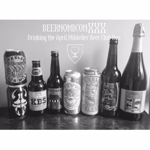 Beernomicon XXX - Drinking the April Mikkeller Beer Club Box