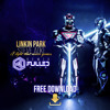 LINKIN PARK X STEVE AOKI - A LIGHT THAT NEVER COMES (Fulled Live Remix)FREE DOWNLOAD