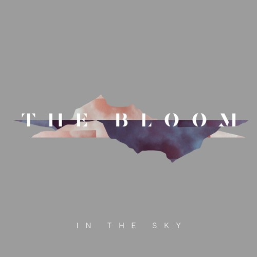 THE BLOOM - IN THE SKY EP