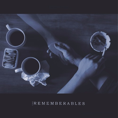 THE REMEMBERABLES - IF YOU SHOULD