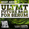 ULTMT Future Bass For Serum   60 Slushii, Marshmello Style xFer Serum Patches