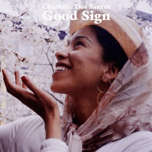 "Charlotte Dos Santos ""Good Sign"""