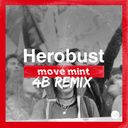 Herobust - Move Mint (4B Remix)