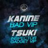 TSUKI - INSPECTOR GADGET VIP (OUT NOW)