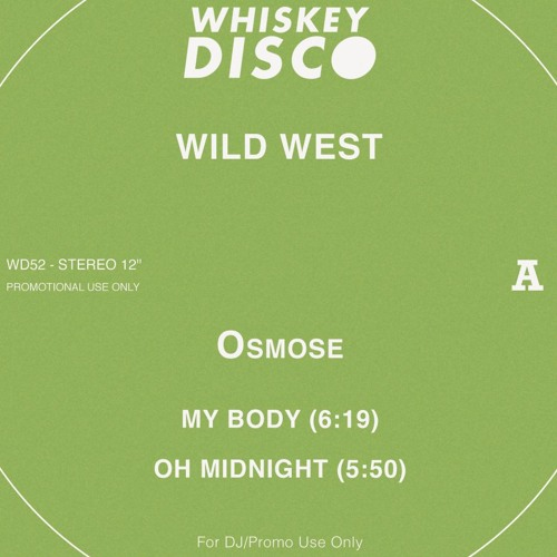 My Body - Osmose 125bpm Whiskey Disco WD52 VINYL out now