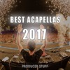 Best Acapellas 2017 [FREE DOWNLOAD] More than 50 Acapellas