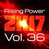 Rising Power 2K17 Vol. 36
