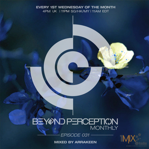 Beyond Perception Monthly Ep031 - Mixed By Arrakeen