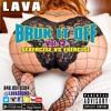 LAVA, Presents (BRUK IT OFF VOL. 2)SEXERCISE vs EXERCISE